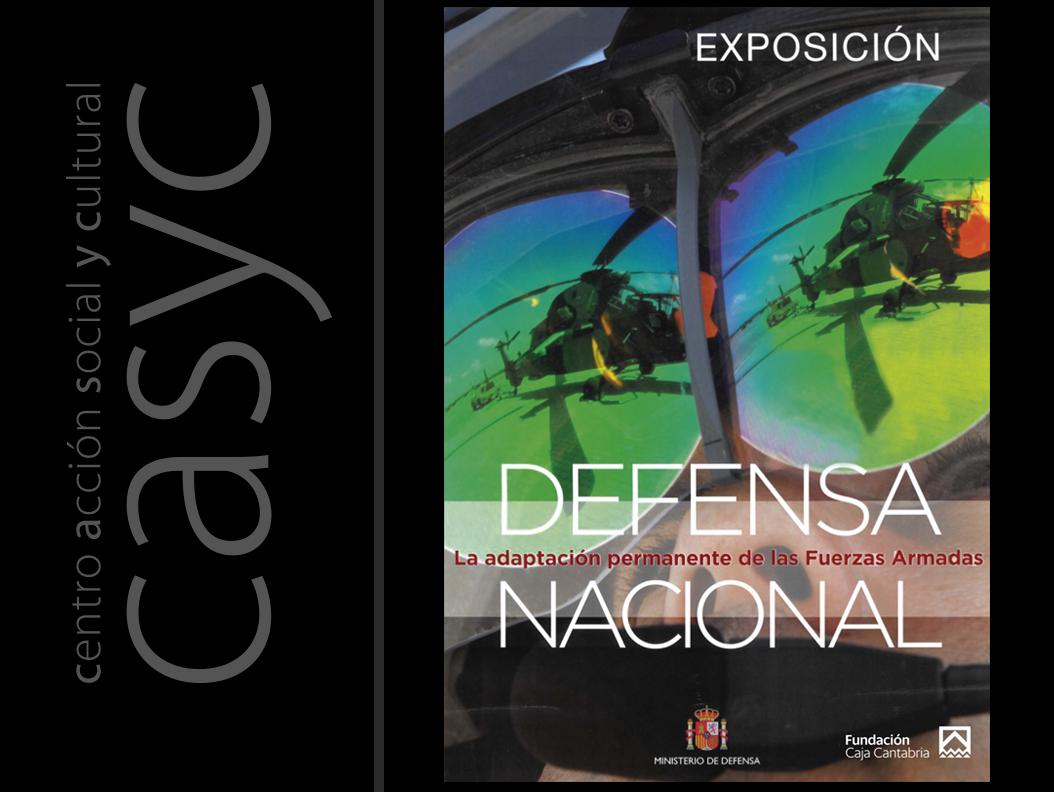 Exposición fotográfica. DEFENSA NACIONAL La adaptación permanente de las Fuerzas Armadas