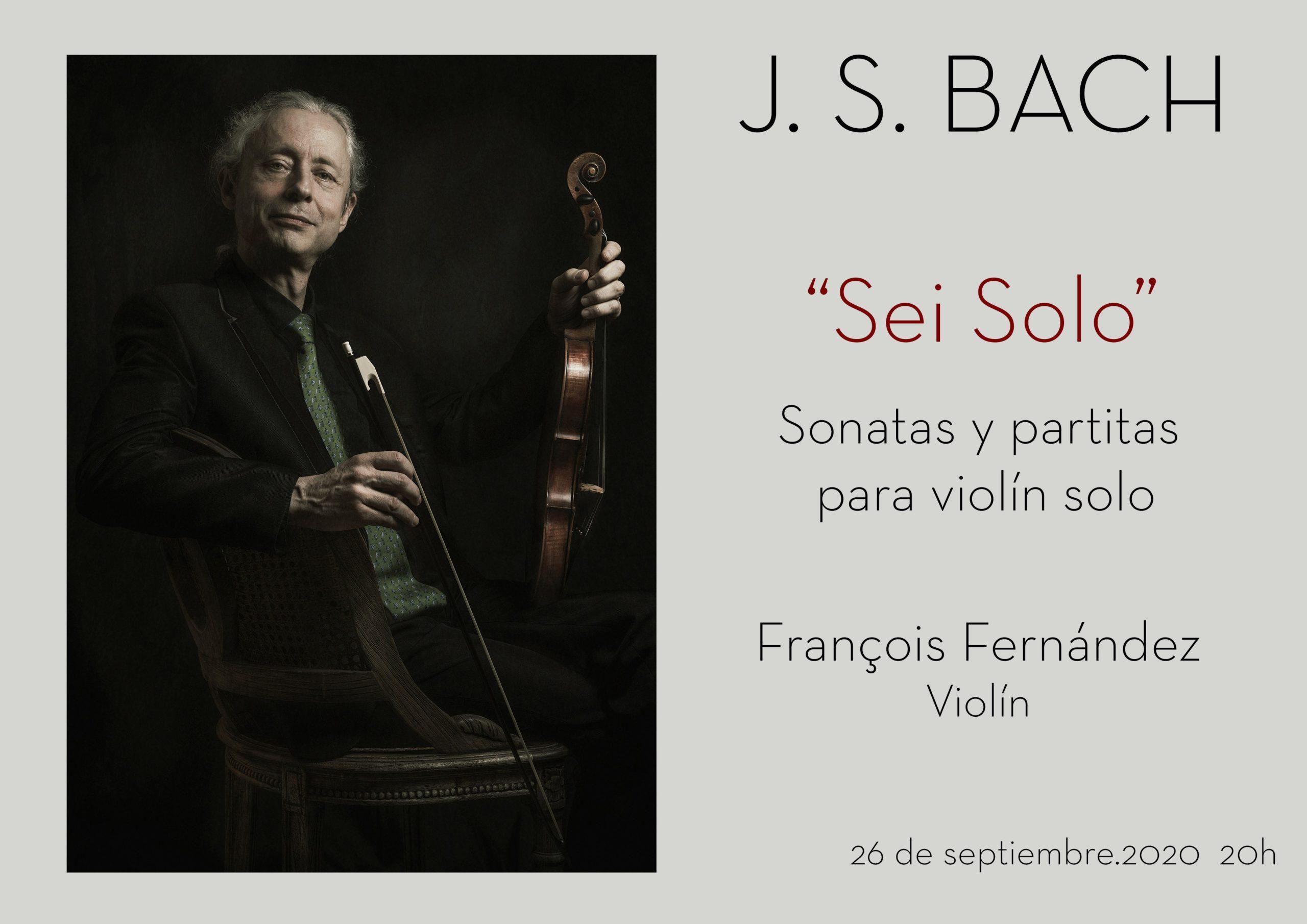 """""""Sei solo: Sonatas y partitas para violín solo"""". J.S. Bach. François Fernández, Violín Barroco."""
