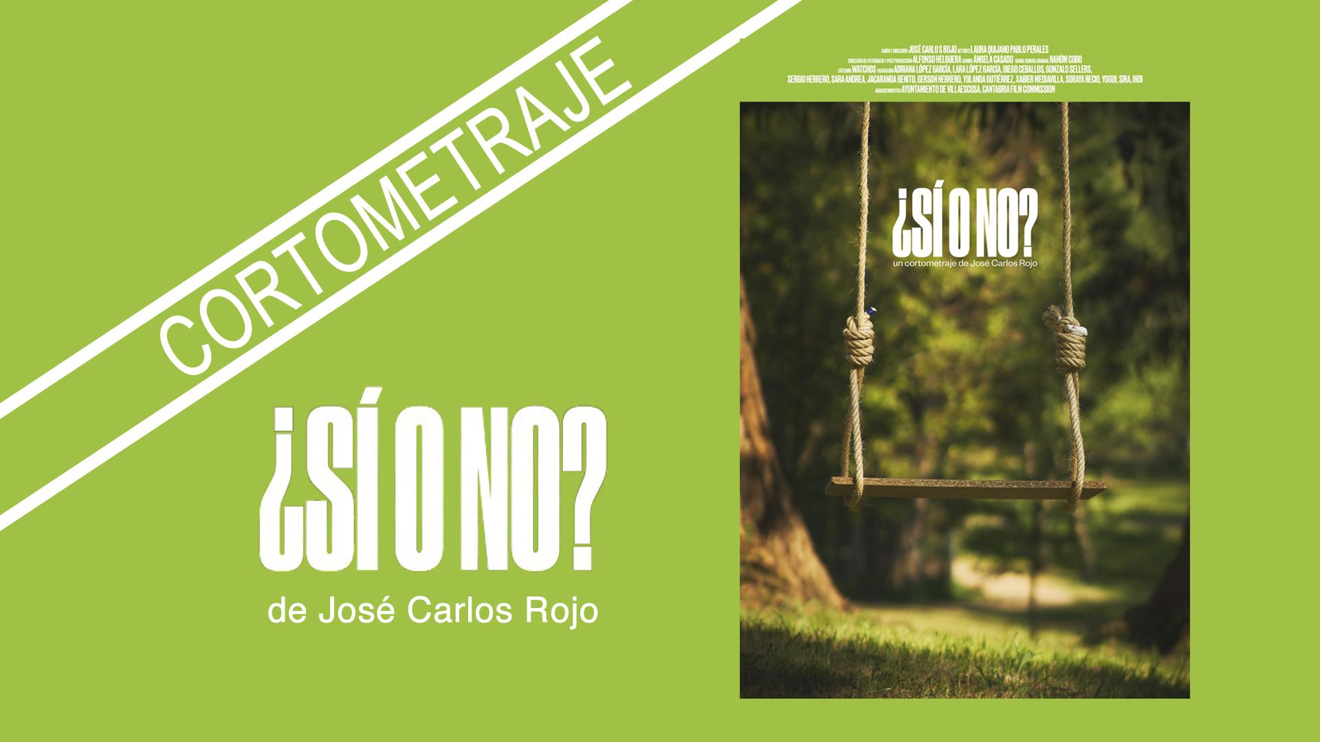 """CINE: Cortometraje """"¿Sí o no?"""" de José Carlos Rojo."""