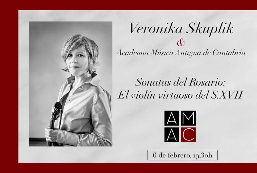 MÚSICA. Veronika Skuplik, Violín. Academia Música Antigua de Cantabria.  AMAC