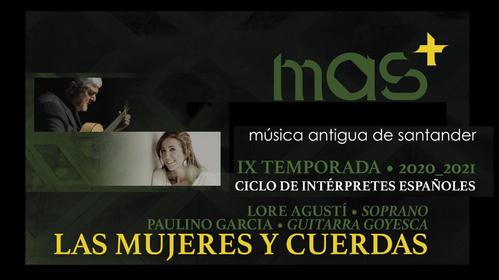 """MÚSICA. """"Las Mujeres y Cuerdas"""". Lore Agustí, Soprano. Paulino García, Guitarra Goyesca. MAS +"""