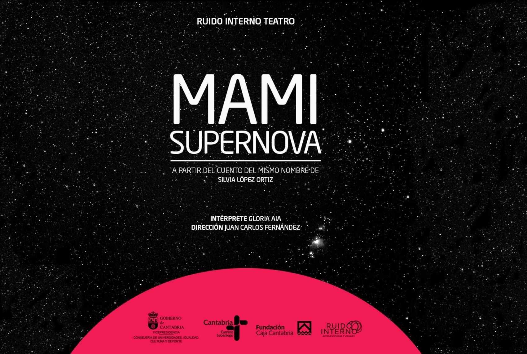 Teatro. MAMI SUPERNOVA, CÍA. RUIDO INTERNO.