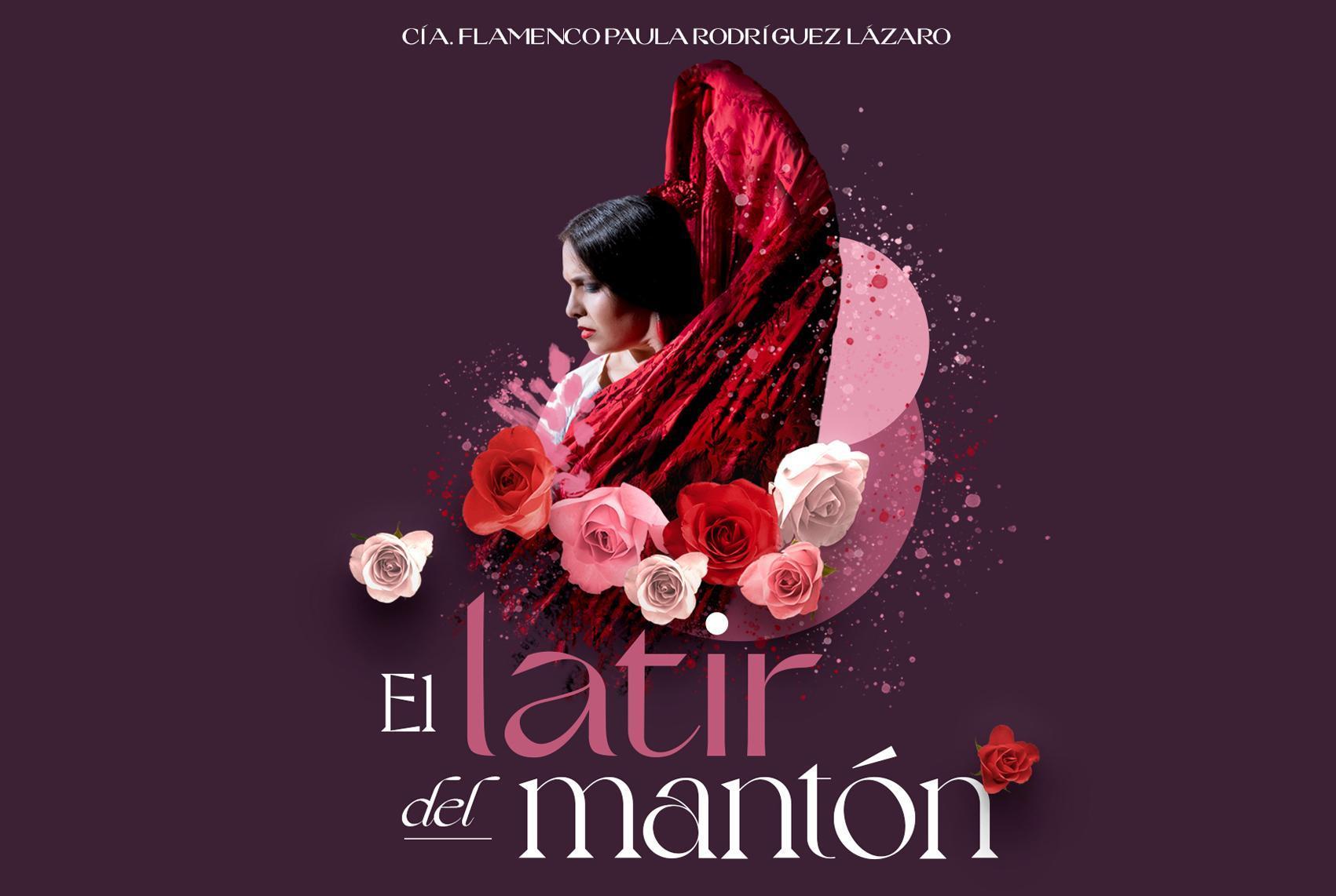 FLAMENCO. El latir del mantón. Cia. de Flamenco Paula Rodríguez Lázaro