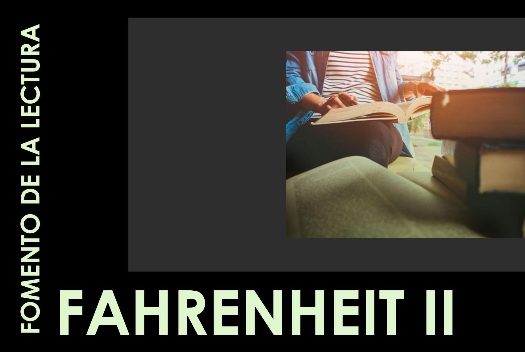 PROGRAMA FAHRENHEIT II. Fomento de la lectura